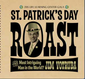 Life Learning Center, St. Patrick's Day Roast, Dr.Jim Votruba