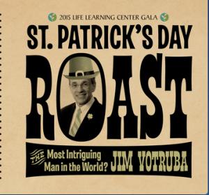 Life Learning Center, St. Patrick's Day Roast, Dr.Jim Votruba